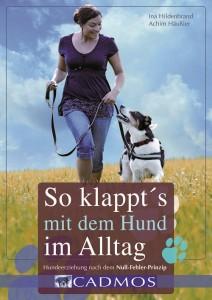 Ina Hildenbrand/Achim Häußler - So klapp´s mit dem Hund im Alltag