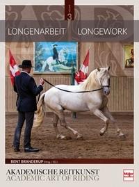 Bent Branderup (Hrsg.) Longenarbeit in der Akademischen Reitkunst