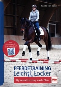 Carola von Kessel Pferdetraining leicht & locker - Gymnastizierung nach Plan