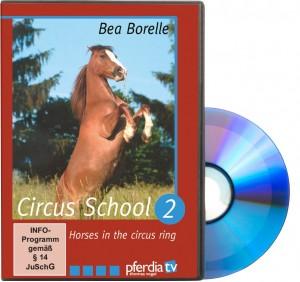 DVD - Bea Borelle - Circus School Part 2 - Horses in the Circus Ring