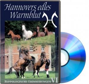 DVD Hannovers edles Warmblut - Hippologische Erinnerungen VI