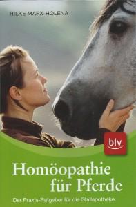 Hilke Marx-Holena - Homöopathie für Pferde - Praxisratgeber