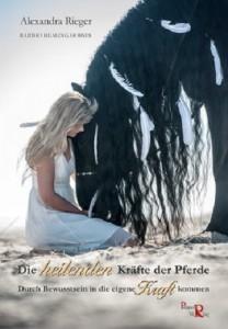 Alexandra Rieger:  Die heilenden Kräfte der Pferde - Remittendenexemplar