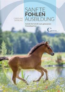 Caroline Sperling - Sanfte Fohlenausbildung