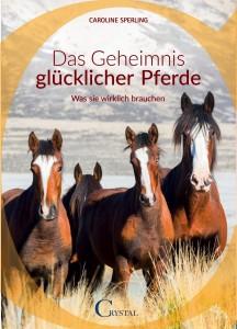 Caroline Sperling - Das Geheimnis glücklicher Pferde