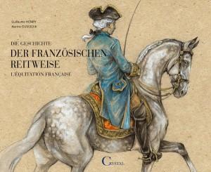 Guillaume Henry/Marine Ossedik - Die Geschichte der französischen Reitweise