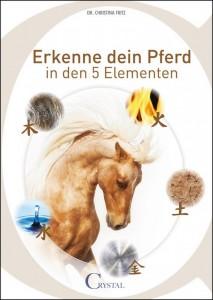 Christina Fritz - Erkenne dein Pferd in den 5 Elementen Mängelexemplar
