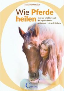 Alexandra Rieger – Wie Pferde heilen