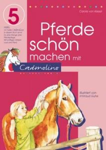 Carola von Kessel - Pferde schön machen mit Cadmolino
