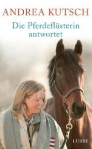 Andrea Kutsch - Die Pferdeflüsterin antwortet - Mängelexemplar