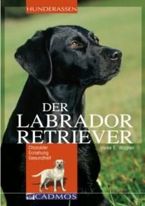 Heike E. Wagner - Der Labrador Retriever Mängelexemplar