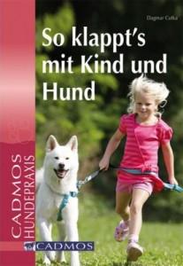 Dagmar Cutka - So klappt´s mit Kind und Hund