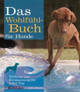Katrin Blümchen - Das Wohlfühlbuch für Hunde