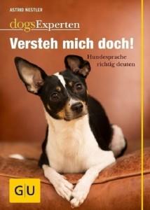 Astrid Nestler - Versteh mich doch ! Hundesprache richtig deuten.