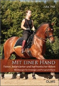 Julia Thut: Mit einer Hand Feiner, balancierter und harmonischer reiten