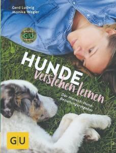 Gerd Ludwig - Monika Wegler - Hunde verstehen lernen