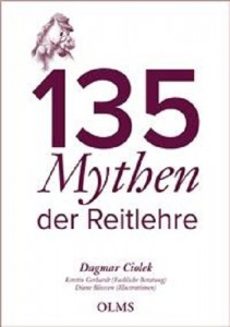 Dagmar Ciolek - 135 Mythen der Reitlehre