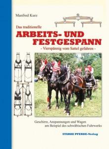 Manfred Kurz - Das traditionelle Arbeits- und Festgespann