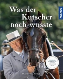 Friedrich Hainbuch - Was der Kutscher noch wusste - Mängelexemplar