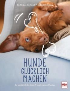 Hunde glücklich machen: So werde ich der beste Freund meines Hundes - Mängelexemplar