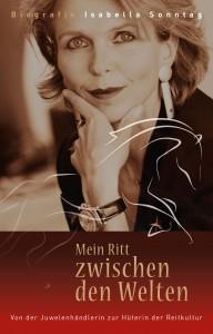 Biographie Isabella Sonntag - Mein Ritt zwischen den Welten - Von der Juwelierhändlerin zur Hüterin der Reitkultur - VORBESTELLBAR