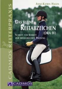 Anne Katrin Hagen: Das kleine Reitabzeichen (DRA IV) - Mängelexemplar