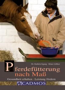 Dr. Kathrin Irgang - Klaus Lübker: Pferdefütterung nach Maß