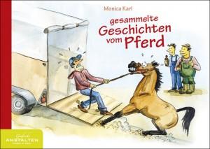 Monica Karl: Gesammelte Geschichten vom Pferd