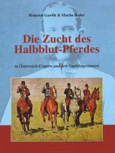 Heinrich Gawlik & Martin Haller - Die Zucht des Halbblut Pferdes - broschierte Ausgabe