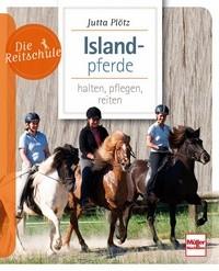 Jutta Plötz: Islandpferde halten, pflegen, reiten - Die Reitschule