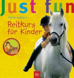 Heike Lebherz: Just fun - Reitkurs für Kinder