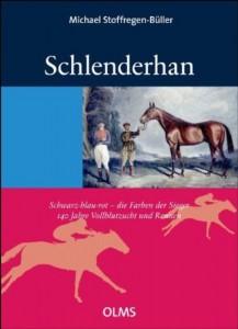 Michael Stoffregen-Büller: Schlenderhan - 140 Jahre Vollblutzucht und Rennen