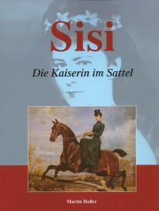 Martin Haller - Sisi - Die Kaiserin im Sattel - Broschierte Ausgabe