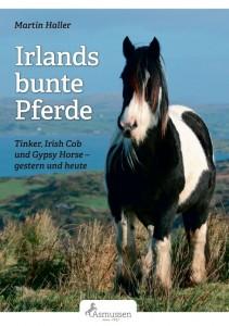 Martin Haller - Tinker - Irlands bunte Pferde - Irish Cob und Gypsy Horse - Mängelexemplar