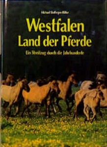 Michael Stoffregen-Büller: Westfalen - Land der Pferde