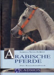 Isabella Neven DuMont: Arabische Pferde - Ein Rassehandbuch