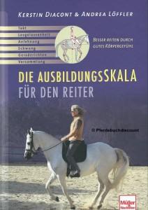 Kerstin Diacont/Andrea Löffler: Die Ausbildungsskala für den Reiter