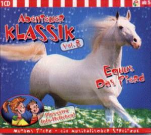 CD: Abenteuer Klassik Equus das Pferd