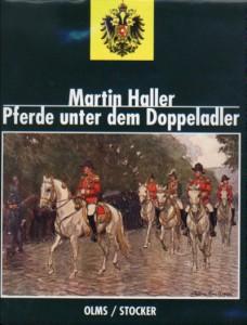 Martin Haller: Pferde unter dem Doppeladler
