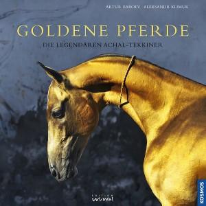 Goldene Pferde - Die Legendären Achal-Tekkiner