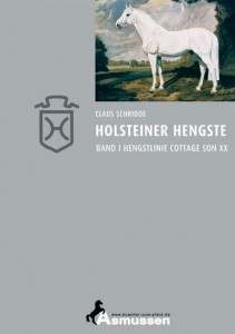 Claus Schridde: Holsteiner Hengste Band I