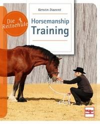 Kerstin Diacont: Horsemanship Training - Die Reitschule