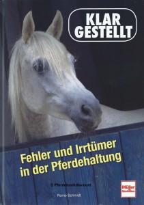 Romo Schmidt: Fehler und Irrtümer in der Pferdehaltung - klargestellt