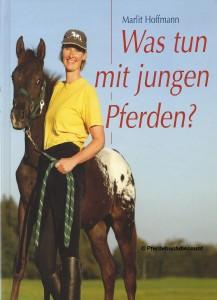 Marlit Hoffmann: Was tun mit jungen Pferden ?