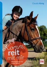 Claudia König: Komm, reit mit mir - Pferdewissen für junge Reiter - Mängelexemplar