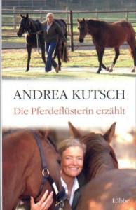 Andrea Kutsch - Die Pferdeflüsterin erzählt
