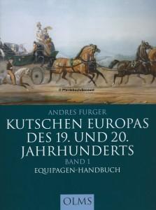 Andres Furger: Kutschen Europas des 19./20 Jahrhunderts - Equipagen-Handbuch