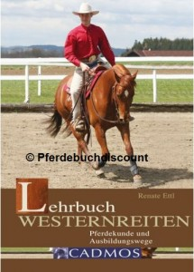 Renate Ettl: Lehrbuch Westernreiten - Pferdekunde & Ausbildungswege