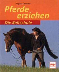 Angelika Schmelzer: Pferde erziehen