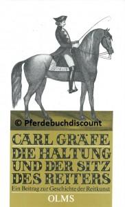 Carl Gräfe: Die Haltung und der Sitz des Reiters